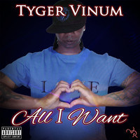 Tyger Vinum feat. Tone Jonez - All I Want