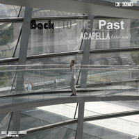DJ Kaito - Back to the Past: Acapella (2012-2016)
