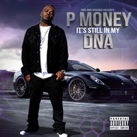 P Money - It's Still in My DNA