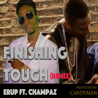 Erup - Finishing Touch (Remix)