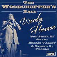 Woody Herman - The Woodchopper's Ball