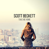 Scott Beckett - Take Me Home
