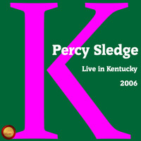 Percy Sledge - Live in Kentucky 2006 (Live)