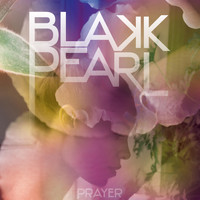 Blakk Pearl - Prayer