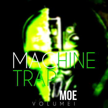 Moe - Machine Trap, Vol. 1