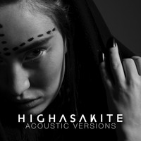 Highasakite - Acoustic Versions (Acoustic Version)