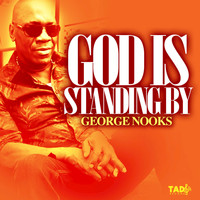 George Nooks - God Is Standing By