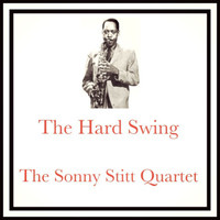 The Sonny Stitt Quartet - The Hard Swing