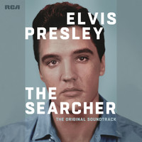 Elvis Presley - Elvis Presley: The Searcher (The Original Soundtrack)