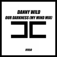 DANNY WILD - Our Darkness