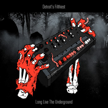 Detroit's Filthiest - Long Live the Underground