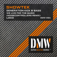 Showtek - Generation Kick & Bass / We Live for the Music / Loco
