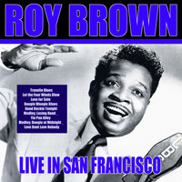 Roy Brown - Roy Brown - Live In San Francisco