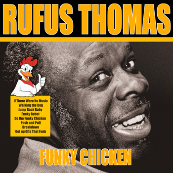 Rufus Thomas - Do the Funky Chicken