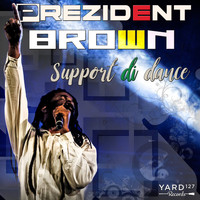 Prezident Brown - Support di dance