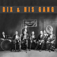 Bix Beiderbecke - Bix and His Gang (and other bands too)