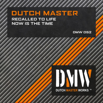 Dutch Master - Recalled To Life / Now Is The Time