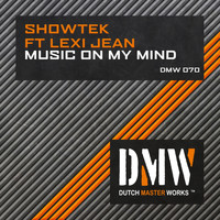 Showtek featuring Lexi Jean - Music on My Mind