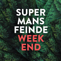Supermans Feinde - Weekend