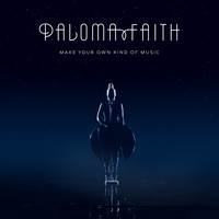 Paloma Faith - Make Your Own Kind of Music
