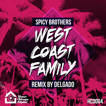 Spicy Brothers - West Coast Family