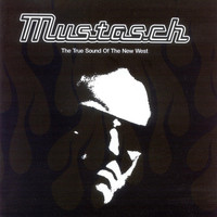 Mustasch - The True Sound of the New West (Explicit)