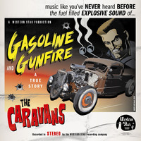 The Caravans - Gasoline & Gunfire (True Story) (Explicit)