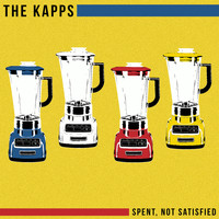 The Kapps - Spent, Not Satisfied