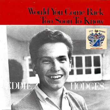 Eddie Hodges - Would You Come Back?