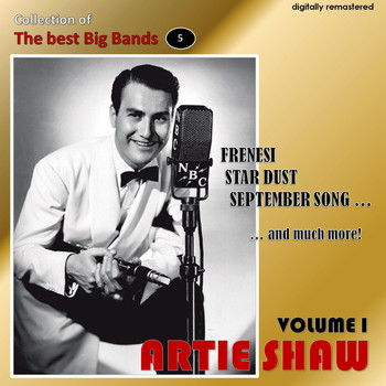 Artie Shaw - Collection of the Best Big Bands - Artie Shaw, Vol. 1 (Remastered)