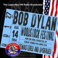 Bob Dylan - Legendary FM Broadcasts - Woodstock Festival, NY 14th August 1994