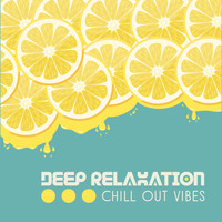 Ibiza Lounge Club - Deep Relaxation Chill Out Vibes