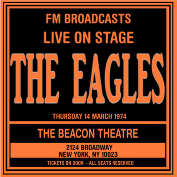 The Eagles - Live On Stage FM Broadcast - Beacon Theatre 14th March 1974