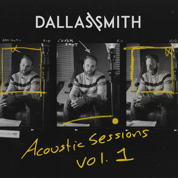 Dallas Smith - Acoustic Sessions Vol.1
