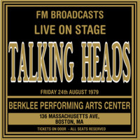 Talking Heads - Live On Stage FM Broadcasts - Berklee Performing Arts Centre 24th August 1979