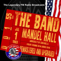 The Band - Legendary FM Broadcasts - Mandel Hall, University Of Chicago IL 1st July 1983