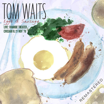 Tom Waits - Eggs & Sausage - Remastered