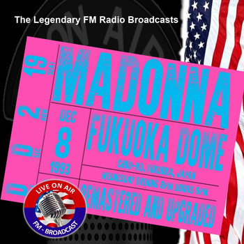 Madonna - Legendary FM Broadcasts - Fukuoka Dome, Fukuoka Japan 8th December 1993