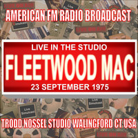 Fleetwood Mac - Live in the Studio - Trodd Nossel Studios 1975