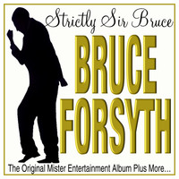 Bruce Forsyth - Strictly Sir Bruce