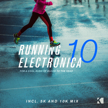 Various Artists - Running Electronica, Vol. 10 (For a Cool Rush of Blood to the Head)