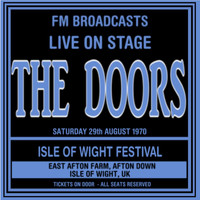 The Doors - Live On Stage FM Broadcasts - Isle Of Wight Festival 29th August 1970