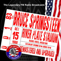Bruce Springsteen - Legendary FM Broadcasts - River Plate Stadium, Buenos Aires Argentina 15th October 1988