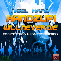 Nigel Hard - Handzup! Will Never Die (Competition Winners Edition)