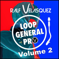 Ralf Velasquez - Loop General Pro, Vol. 2