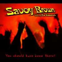 Savoy Brown - You Should Have Been There