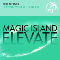 Phil Dinner - Playing With Your Heart