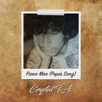 Crystal T.A. - Piano Man (Pepe's Song)