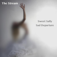 The Stream - Sweet Sally, Sad Departure