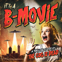 The Cog is Dead - It's a B-Movie